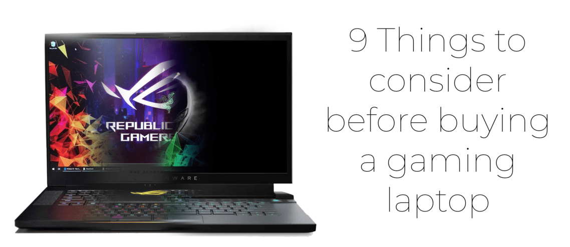 9 things to consider before buying a gaming laptop